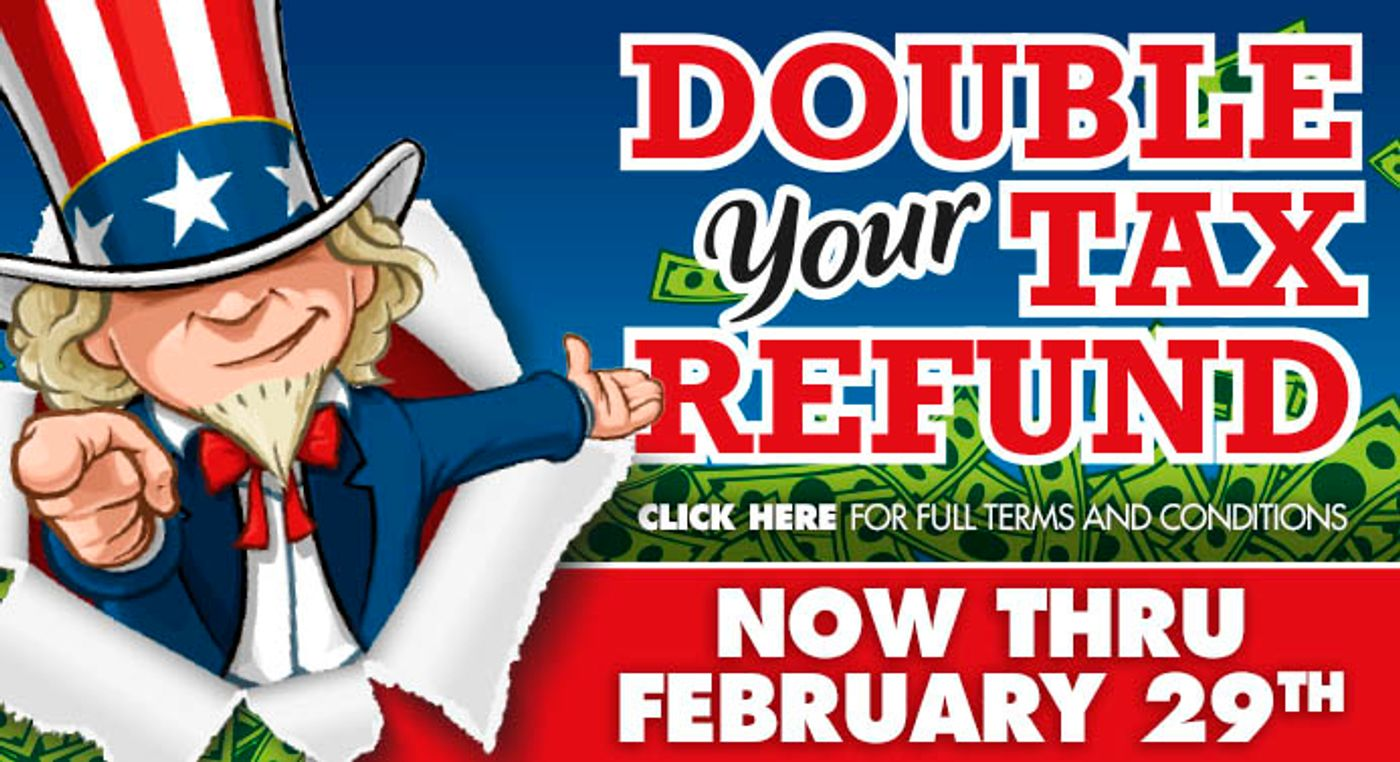 Double Your Tax Refund (TEN)