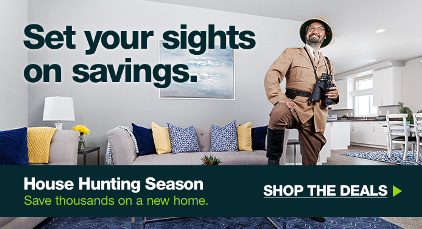 Set your sights on Savings during our House Hunting Season promo