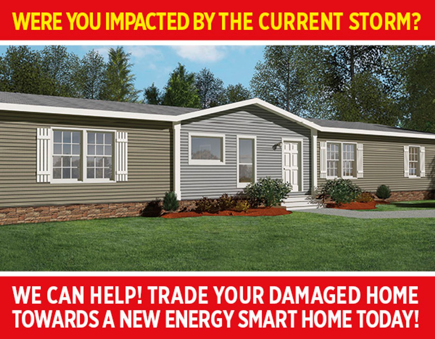 Trade your Used or Storm Damaged Home Towards a New Energy Smart Home Today!