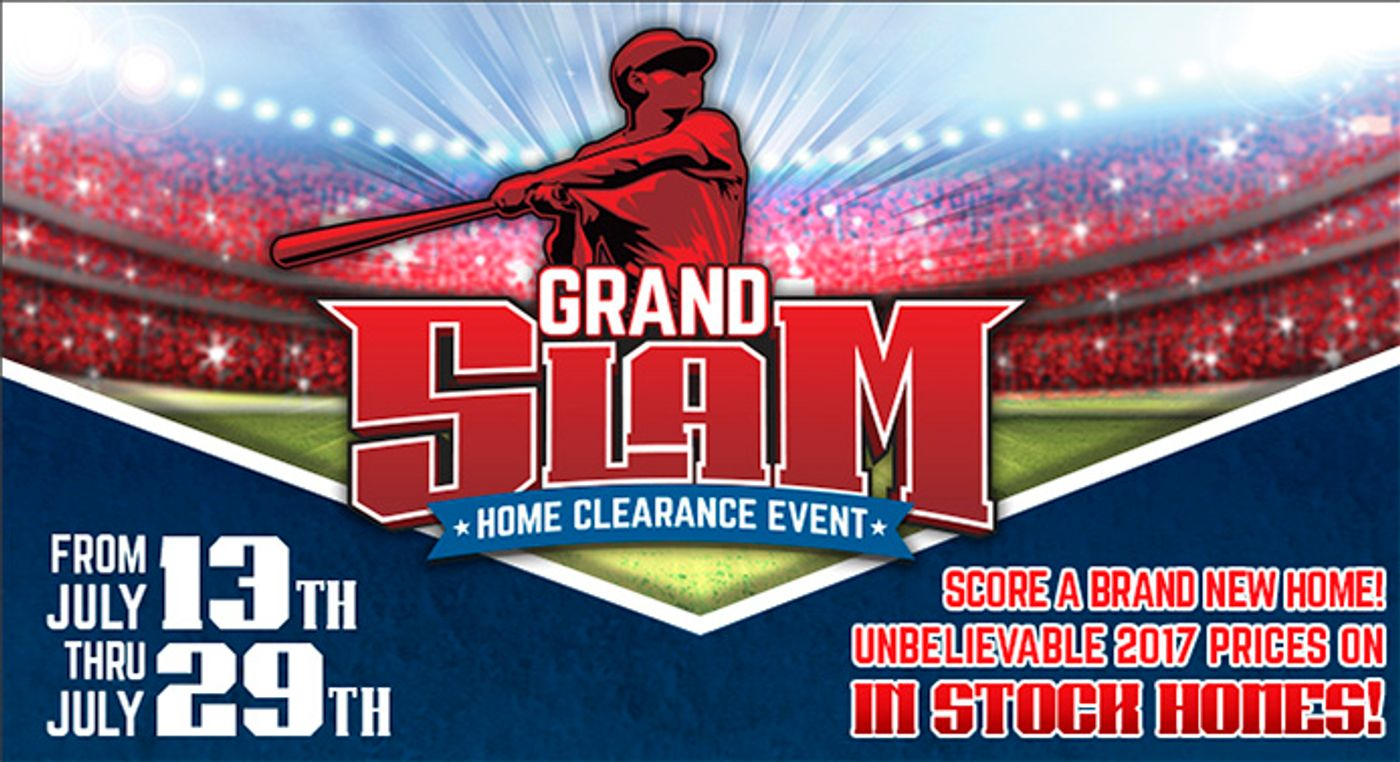 Unbelievable 2017 Prices on new mobile and manufactured homes IN STOCK during our 2017 Grand Slam Home Clearance Even From July 13th thru July 29th.